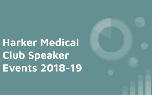 Harker Medical Club Speaker Events 2018-19
